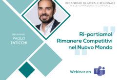 Ri-partiamo! Rimanere Competitivi nel Nuovo Mondo – con PAOLO TATICCHI – 29 maggio 2020 ore 16:00